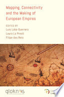 Mapping, Connectivity, and the Making of European Empires