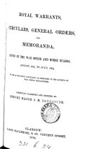 Royal warrants, circular, general orders and memoranda, issued by the War office and Horse guards, Aug. 1856- July 1864