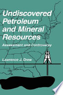 Undiscovered Petroleum and Mineral Resources