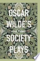 Oscar Wilde s Society Plays