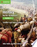 Books - History For The Ib Diploma: Paper 1: Conflict And Intervention | ISBN 9781107560963