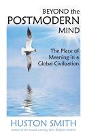 Beyond the Postmodern Mind