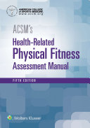 ACSM's health-related physical fitness assessment manual / editor, Gary Liguori.