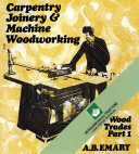 Pdf Carpentry, Joinery and Machine Woodworking