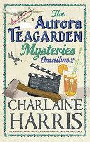 The Aurora Teagarden Mysteries Omnibus 2