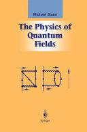 The Physics of Quantum Fields
