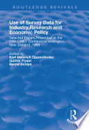 Use of Survey Data for Industry, Research and Economic Policy: Selected Papers Presented at the 24th CIRET Conference, Wellington, New Zealand 1999