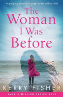 The Woman I Was Before  A Gripping Emotional Page Turner with a Twist