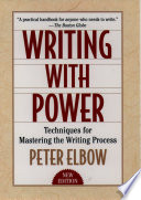 """""""Writing With Power: Techniques for Mastering the Writing Process"""" by Peter Elbow"""