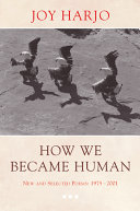 How We Became Human  New and Selected Poems 1975 2002 Book