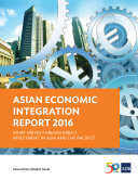 Asian Economic Integration Report 2016