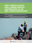 Deep Carbon in Earth  Early Career Scientist Contributions to the Deep Carbon Observatory