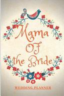 Mama of the Bride Wedding Planner