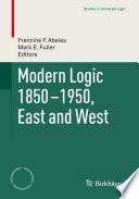Modern Logic 1850 1950  East and West