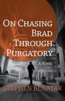 On Chasing Brad Through Purgatory Book