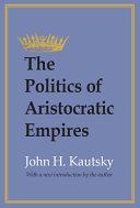 The Politics of Aristocratic Empires Book