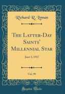 The Latter Day Saints  Millennial Star  Vol  99