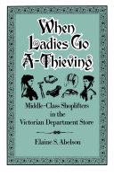 When Ladies Go A-Thieving Book
