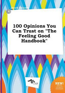 100 Opinions You Can Trust on the Feeling Good Handbook Book