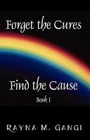 Forget the Cures  Find the Cause