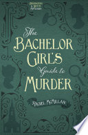 The Bachelor Girl s Guide to Murder