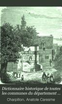 Dictionnaire historique de toutes les communes du département de l'Eure, par m. Charpillon avec la collaboration de l'abbé Caresme
