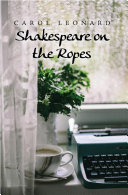 Shakespeare on the Ropes