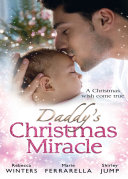 Daddy s Christmas Miracle  Santa in a Stetson  Fatherhood  Book 26    The Sheriff s Christmas Surprise  Babies   Bachelors USA  Book 11    Family Christmas in Riverbend