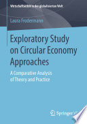 Exploratory Study on Circular Economy Approaches