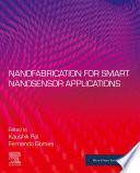 Nanofabrication for Smart Nanosensor Applications Book