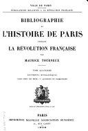 Bibliographie de l'histoire de Paris pendant la Révolution française: Documents biographiques. Paris hors les murs. Additions et corrections