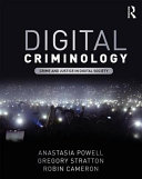Digital criminology : crime and justice in digital society