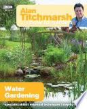 Alan Titchmarsh How to Garden  Water Gardening