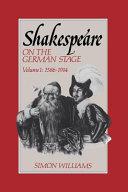 Shakespeare on the German Stage  Volume 1  1586 1914