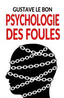 Pdf Psychologie des foules – Texte intégral (illustré) Telecharger