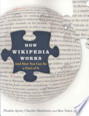"""How Wikipedia Works: And how You Can be a Part of it"" by Phoebe Ayers, Charles Matthews, Ben Yates"