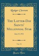 The Latter Day Saints  Millennial Star  Vol  73