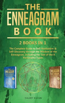 The Enneagram Book: 2 Books in 1 - The Complete Guide to Self-Realization and Self-Discovery Through the Wisdom of the Enneagram, Includin