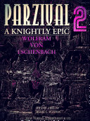 Parzival A Knightly Epic Volume 2 (of 2) (English Edition)