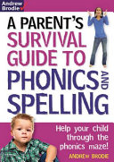 Parent S Survival Guide To Phonics And Spelling