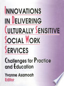 Innovations In Delivering Culturally Sensitive Social Work Services Book PDF