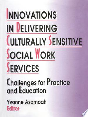 Download Innovations in Delivering Culturally Sensitive Social Work Services Free Books - Read Books