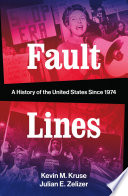 Fault Lines: A History of the United States Since 1974