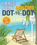 Large Print Amazing Dot to Dot