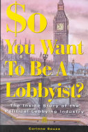So, You Want to be a Lobbyist?