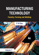 Manufacturing Technology  Foundry  Forming and Welding  4e  Volume 1