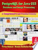 POSTGRESQL FOR JAVA GUI: Database and Image Processing