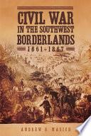Civil War in the Southwest Borderlands  1861   1867