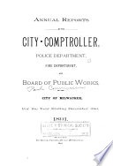 Annual Reports of the Comptroller  Police Department  Fire Department and Board of Public Works of the City of Milwaukee for the Year Ending