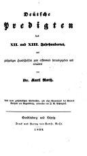 Deütsche Predigten des XII. und XIII. Jahrhunderts, aus gleichzeitigen Handschriften zum erstenmale herausgegeben und erlaütert von Dr. Karl Roth ; Nebst einem geschichtlichen Vorberichte, und einer Stammtafel des Bruders Berhtolt von Regensburg, entworfen von J. R. Schuegraf